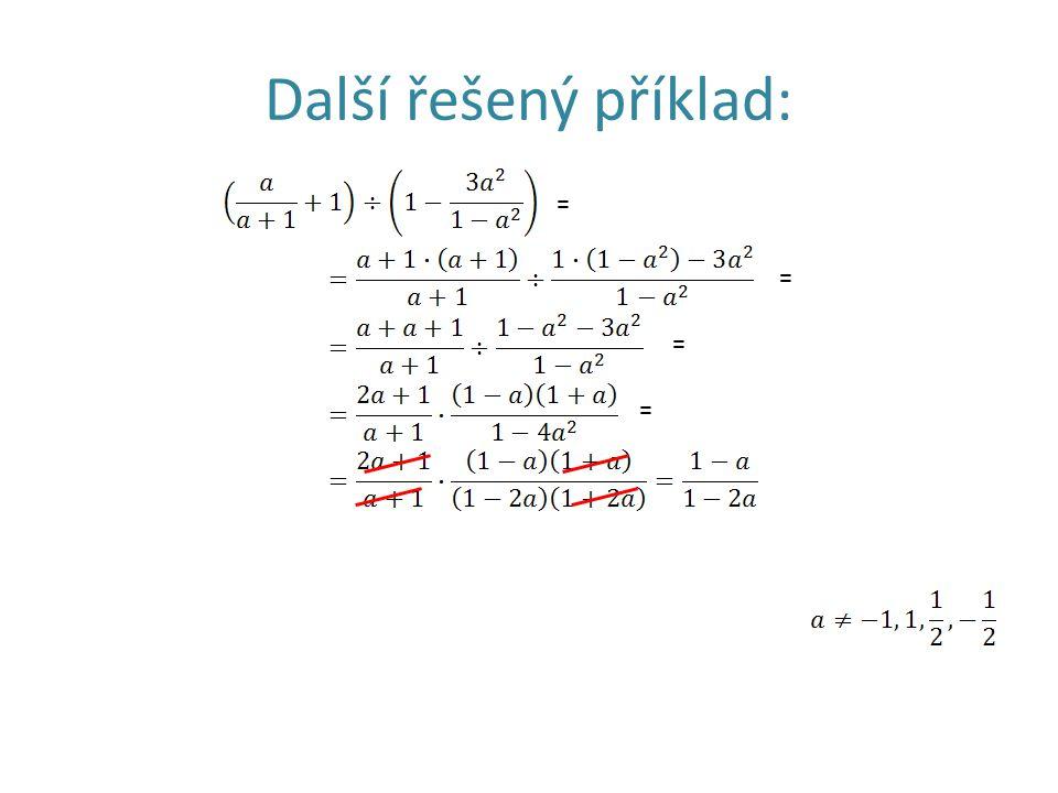 Další řešený příklad: = = = =