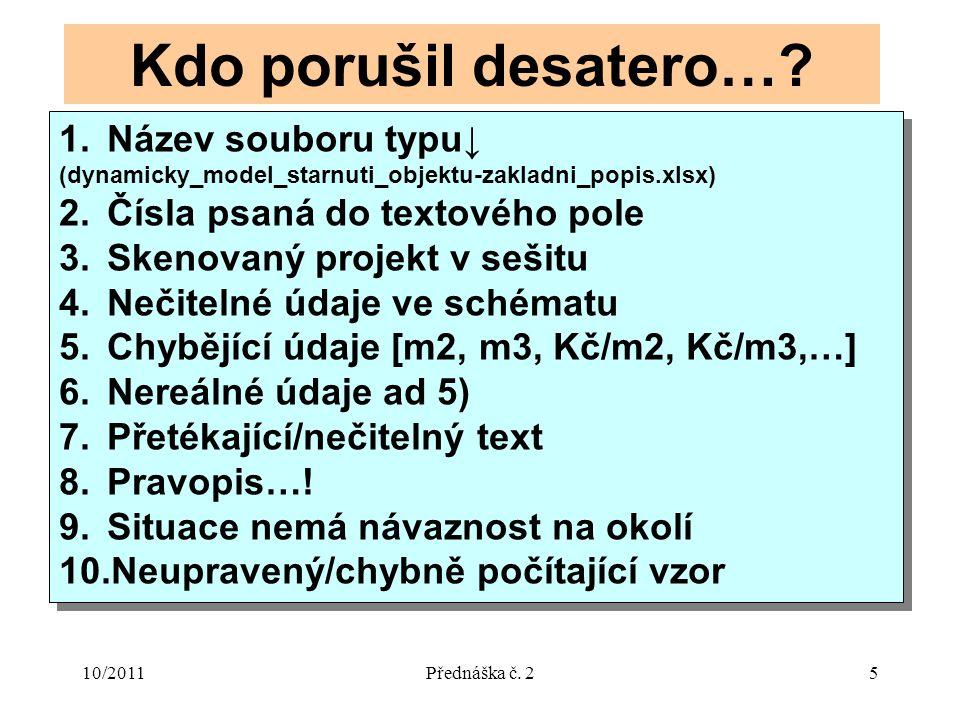 10/2011Přednáška č. 25 Kdo porušil desatero….