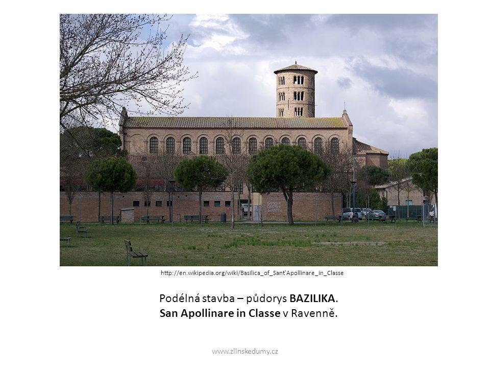 www.zlinskedumy.cz Podélná stavba – půdorys BAZILIKA. San Apollinare in Classe v Ravenně. http://en.wikipedia.org/wiki/Basilica_of_Sant'Apollinare_in_