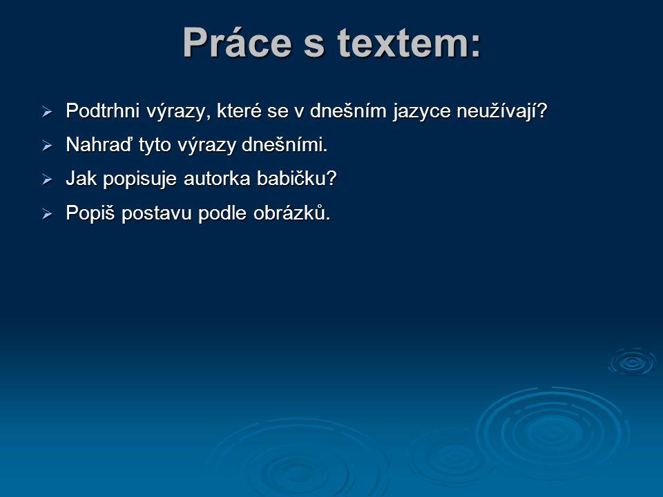 Práce s textem:  Podtrhni výrazy, které se v dnešním jazyce neužívají.