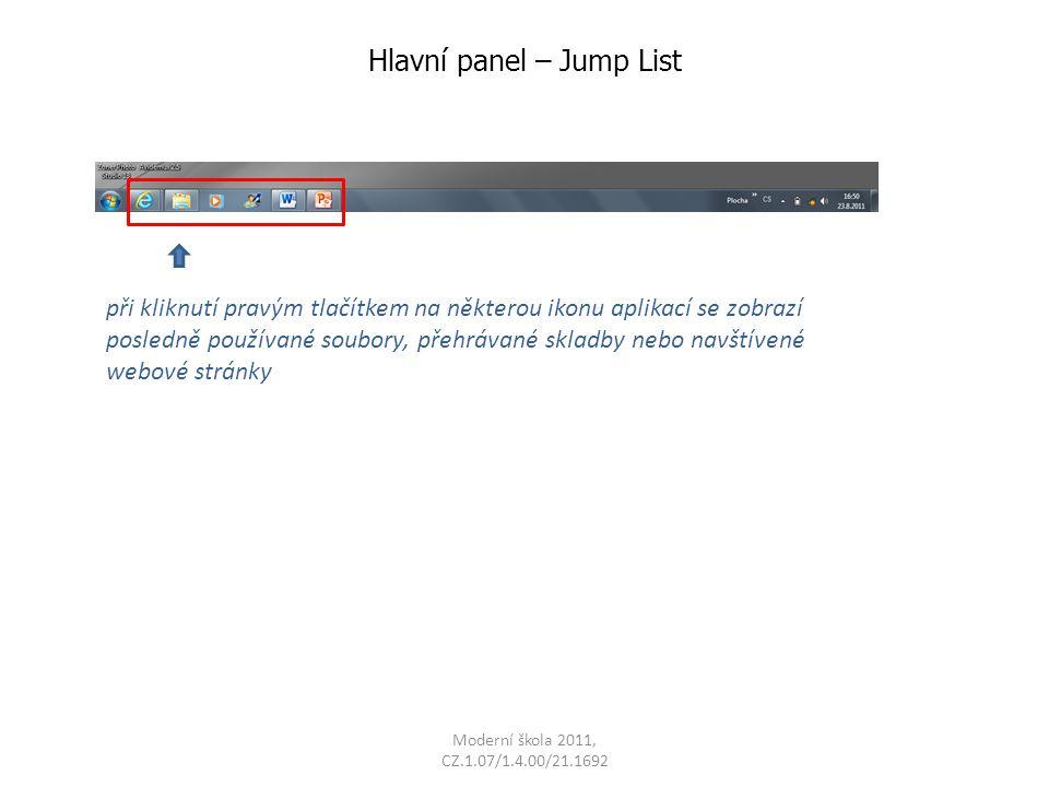 Hlavní panel – Jump List při kliknutí pravým tlačítkem na některou ikonu aplikací se zobrazí posledně používané soubory, přehrávané skladby nebo navštívené webové stránky