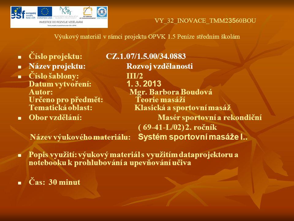 Systém masérských hmatů sportovní masáže 1.1. Úvodní tření 2.