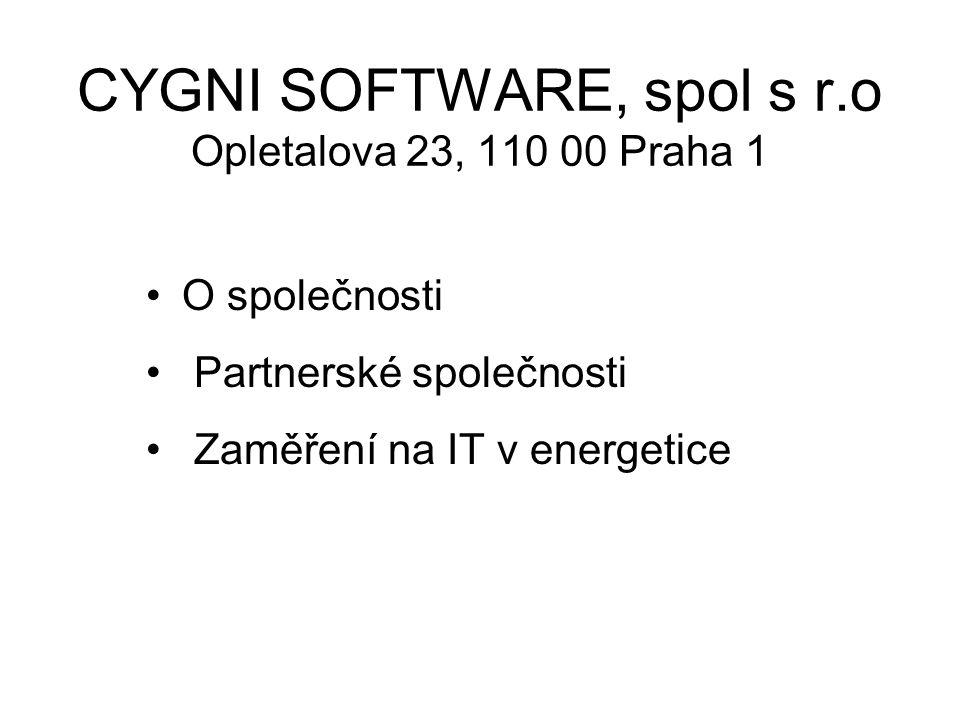 CYGNI SOFTWARE, spol s r.o Opletalova 23, 110 00 Praha 1 O společnosti Partnerské společnosti Zaměření na IT v energetice