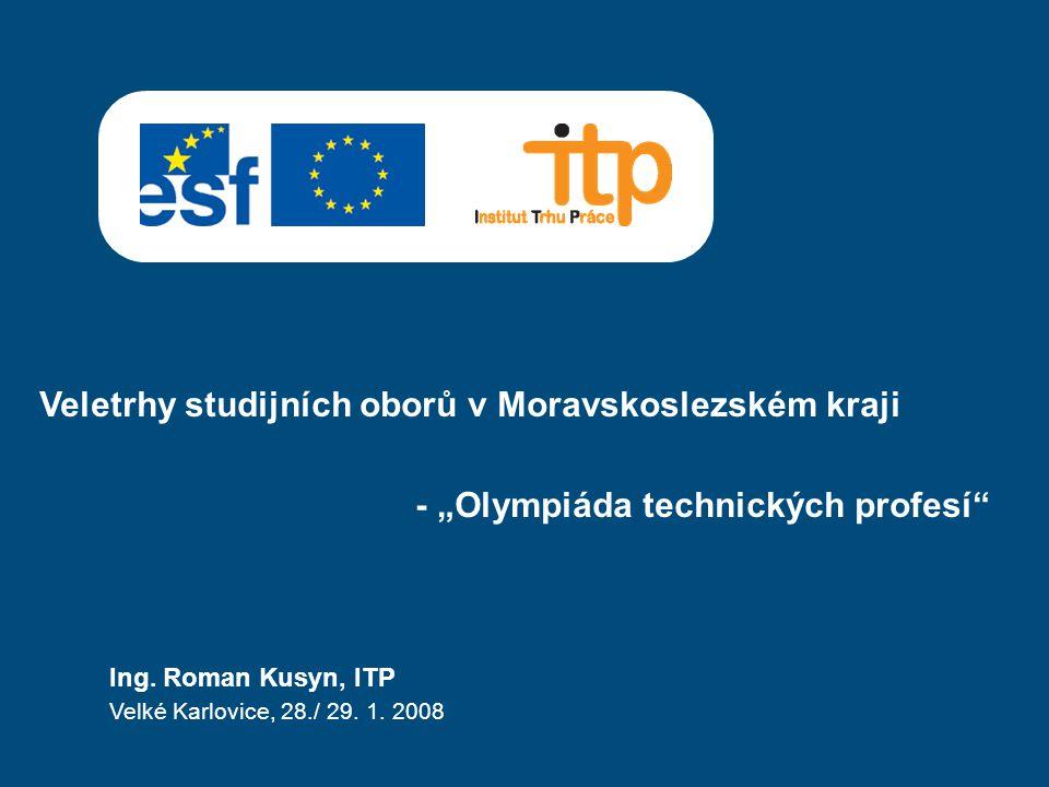 """Veletrhy studijních oborů v Moravskoslezském kraji - """"Olympiáda technických profesí Ing."""