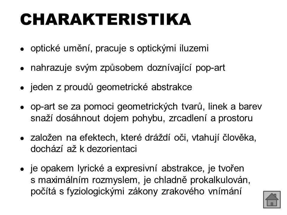 """VICTOR VASARELY (1908–1997) ● maďarský původ, žil ve Francii ● iluze pohybu pro něj byla ústředním problémem ● jeho obrazy evokují hloubku prostoru ● toužil vytvořit """"nové město – geometrické, slunné a plné barev ● působivá barevnost, kterou umocňuje deformaci plochy ● ukázky díla: – http://www.wikipaintings.org/en/victor-vasarely/mode/all- paintings http://www.wikipaintings.org/en/victor-vasarely/mode/all- paintings"""