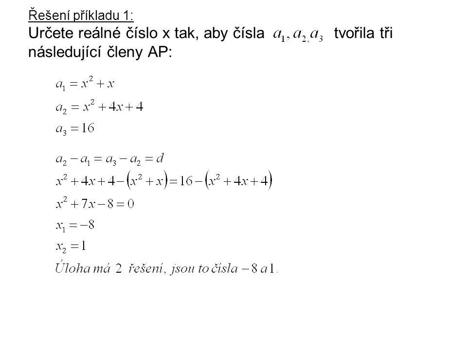 Řešení příkladu 1: Určete reálné číslo x tak, aby čísla tvořila tři následující členy AP: