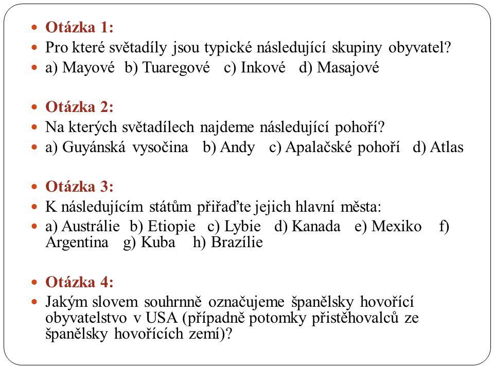 Otázka 1: Pro které světadíly jsou typické následující skupiny obyvatel.