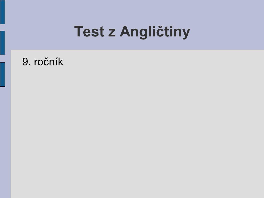 Test z Angličtiny 9. ročník