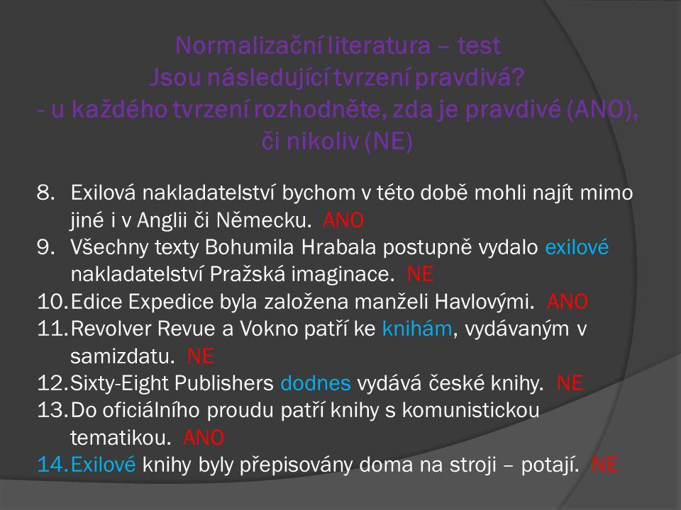 Normalizační literatura – test Jsou následující tvrzení pravdivá? - u každého tvrzení rozhodněte, zda je pravdivé (ANO), či nikoliv (NE) 8.Exilová nak