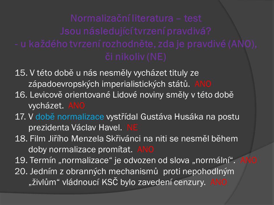 Normalizační literatura – test Jsou následující tvrzení pravdivá? - u každého tvrzení rozhodněte, zda je pravdivé (ANO), či nikoliv (NE) 15. V této do