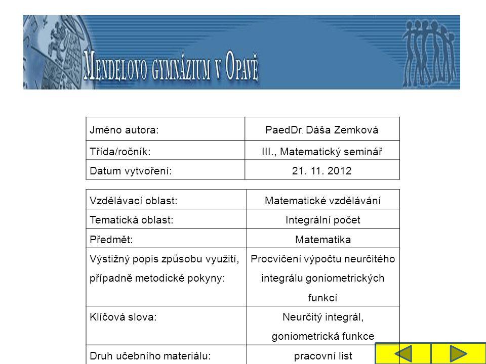 Jméno autora: PaedDr. Dáša Zemková Třída/ročník:III., Matematický seminář Datum vytvoření:21.