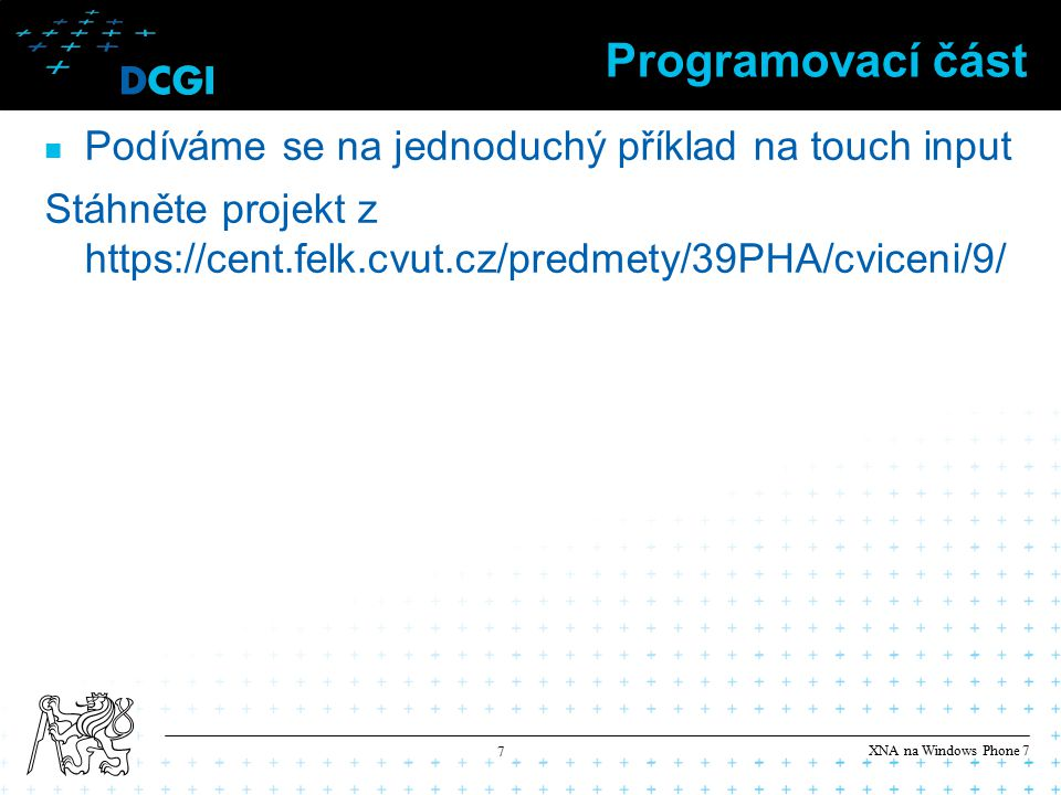 XNA na Windows Phone 7 8 Děkuji za pozornost Michal Lukáč, 30.11.2011