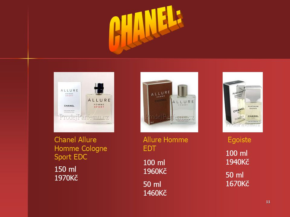 11 Chanel Allure Homme Cologne Sport EDC Allure Homme EDT Egoiste 150 ml 1970Kč 100 ml 1960Kč 50 ml 1460Kč 100 ml 1940Kč 50 ml 1670Kč