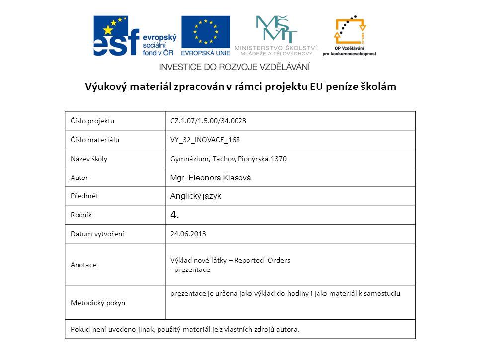 Číslo projektuCZ.1.07/1.5.00/34.0028 Číslo materiáluVY_32_INOVACE_168 Název školyGymnázium, Tachov, Pionýrská 1370 Autor Mgr.