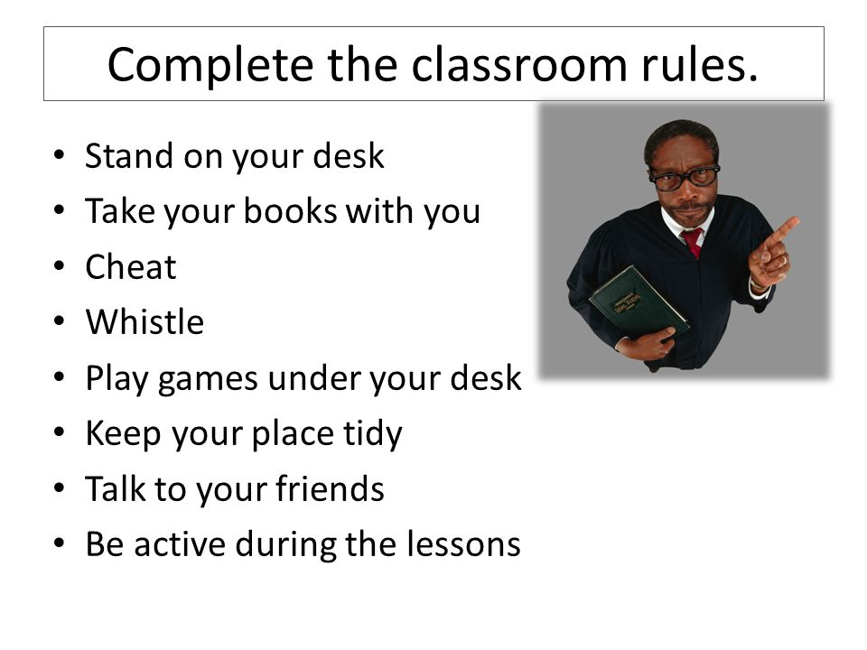 Complete the classroom rules.