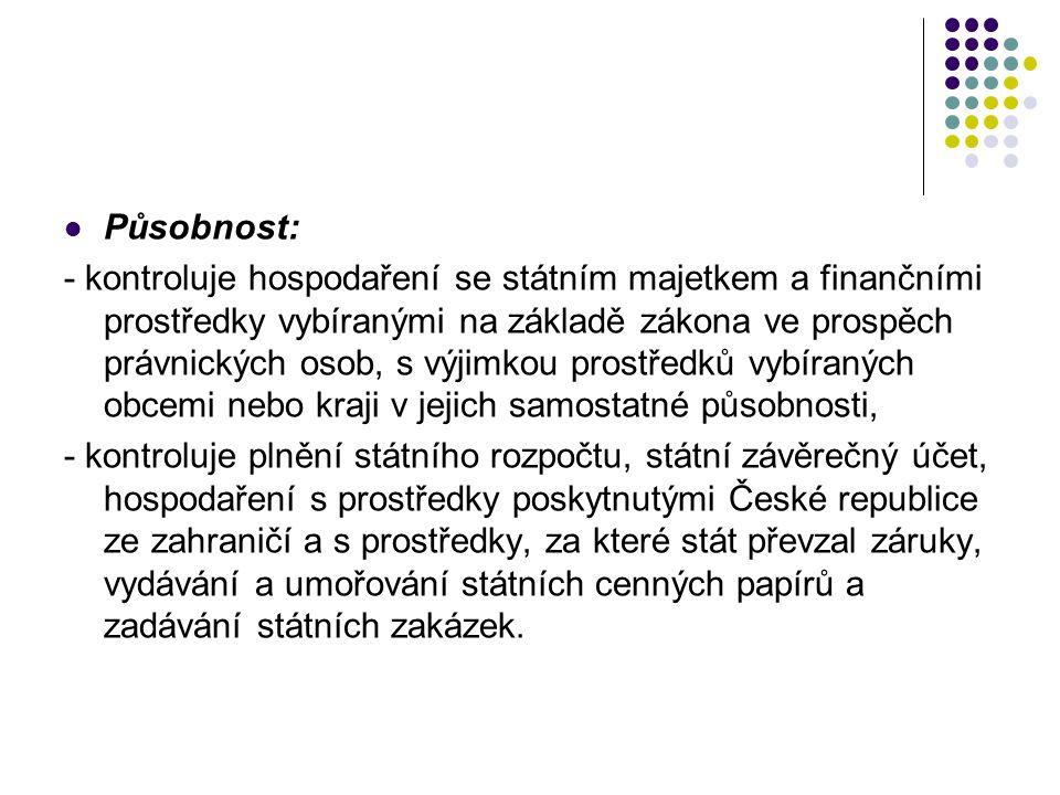 Působnost: - kontroluje hospodaření se státním majetkem a finančními prostředky vybíranými na základě zákona ve prospěch právnických osob, s výjimkou prostředků vybíraných obcemi nebo kraji v jejich samostatné působnosti, - kontroluje plnění státního rozpočtu, státní závěrečný účet, hospodaření s prostředky poskytnutými České republice ze zahraničí a s prostředky, za které stát převzal záruky, vydávání a umořování státních cenných papírů a zadávání státních zakázek.