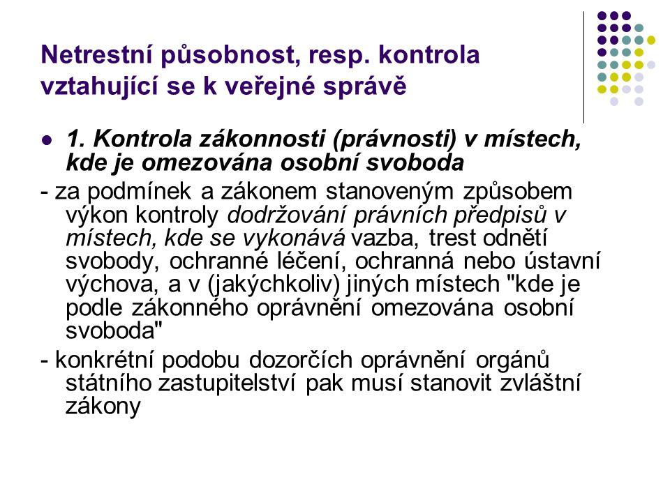 Netrestní působnost, resp. kontrola vztahující se k veřejné správě 1.