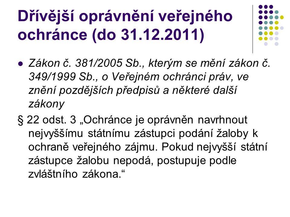 Dřívější oprávnění veřejného ochránce (do 31.12.2011) Zákon č.