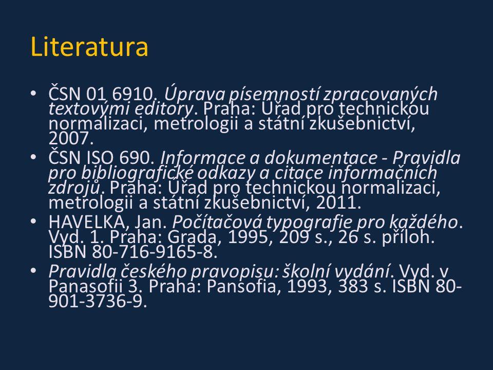 Literatura ČSN 01 6910. Úprava písemností zpracovaných textovými editory.