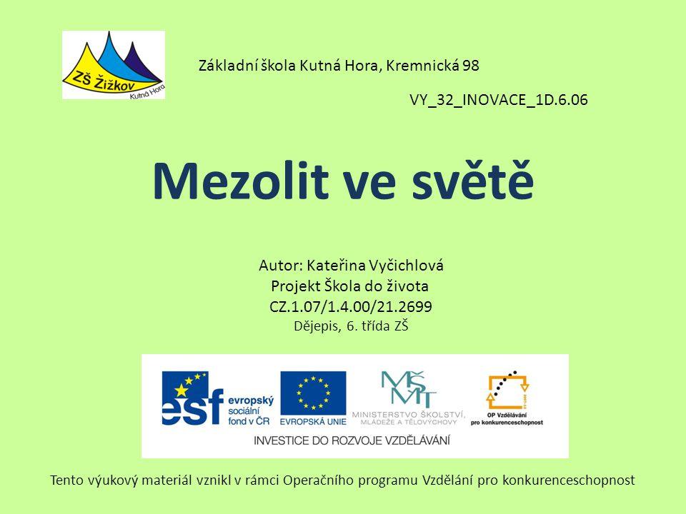 VY_32_INOVACE_1D.6.06 Autor: Kateřina Vyčichlová Projekt Škola do života CZ.1.07/1.4.00/21.2699 Dějepis, 6.