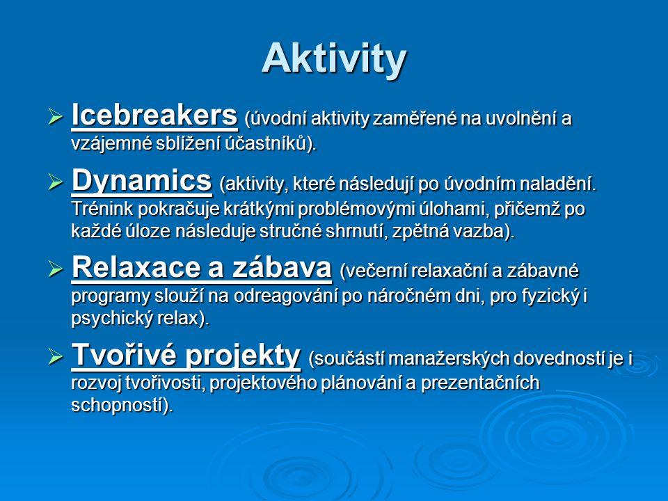 Aktivity  Icebreakers (úvodní aktivity zaměřené na uvolnění a vzájemné sblížení účastníků).  Dynamics (aktivity, které následují po úvodním naladění