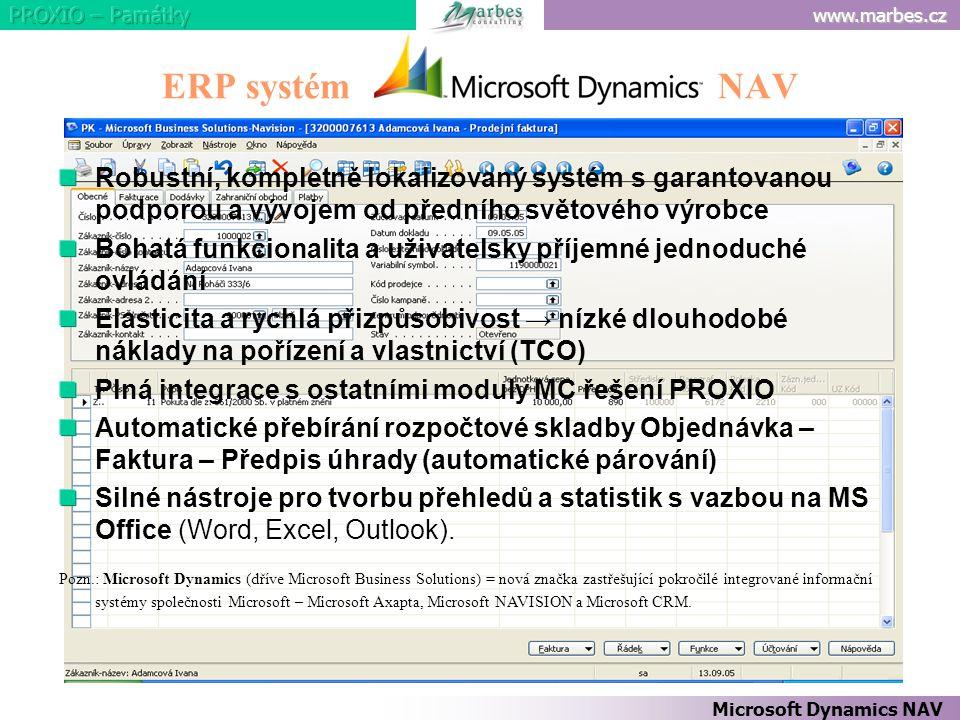 www.marbes.cz ERP systém NAV Robustní, kompletně lokalizovaný systém s garantovanou podporou a vývojem od předního světového výrobce Bohatá funkcional