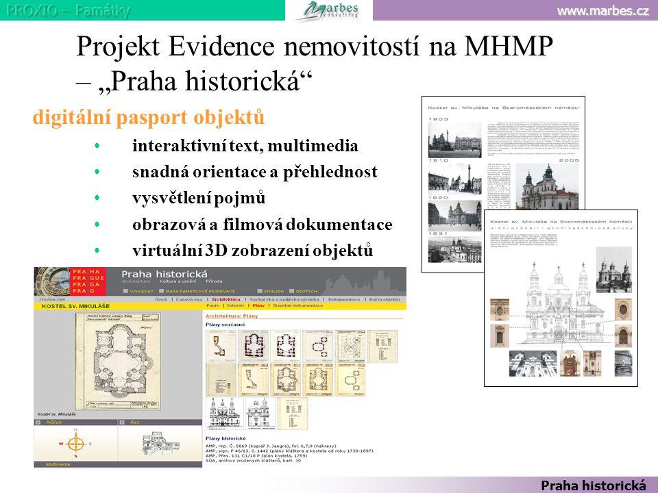 """www.marbes.cz Projekt Evidence nemovitostí na MHMP – """"Praha historická"""" digitální pasport objektů interaktivní text, multimedia snadná orientace a pře"""