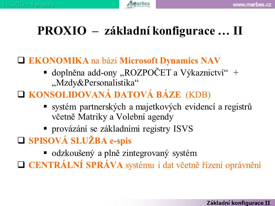 """www.marbes.cz Základní konfigurace II PROXIO – základní konfigurace … II  EKONOMIKA na bázi Microsoft Dynamics NAV  doplněna add-ony """"ROZPOČET a Výk"""