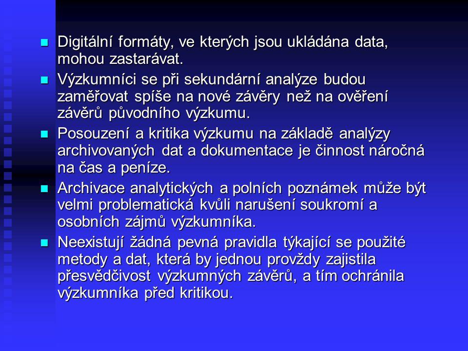 Digitální formáty, ve kterých jsou ukládána data, mohou zastarávat. Digitální formáty, ve kterých jsou ukládána data, mohou zastarávat. Výzkumníci se