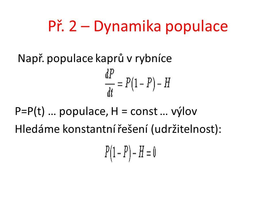Př. 2 – Dynamika populace Např.