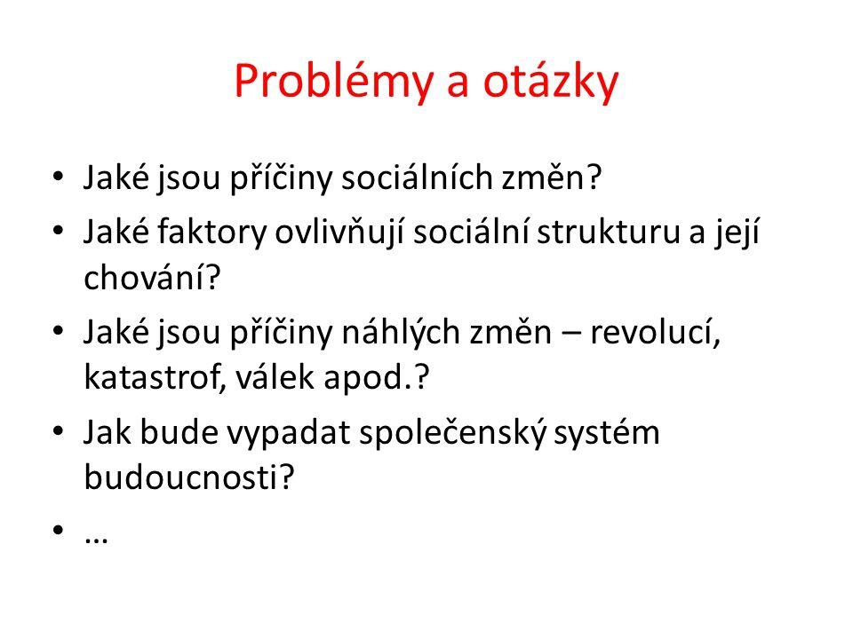 Problémy a otázky Jaké jsou příčiny sociálních změn.
