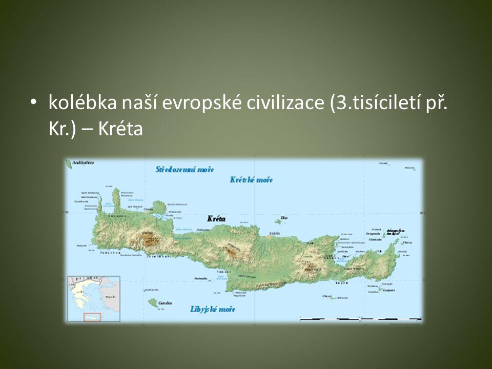 kolébka naší evropské civilizace (3.tisíciletí př. Kr.) – Kréta