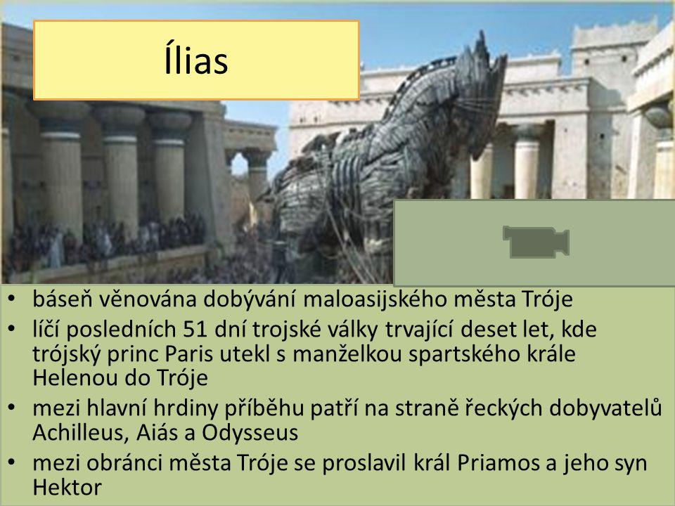 Ílias báseň věnována dobývání maloasijského města Tróje líčí posledních 51 dní trojské války trvající deset let, kde trójský princ Paris utekl s manže