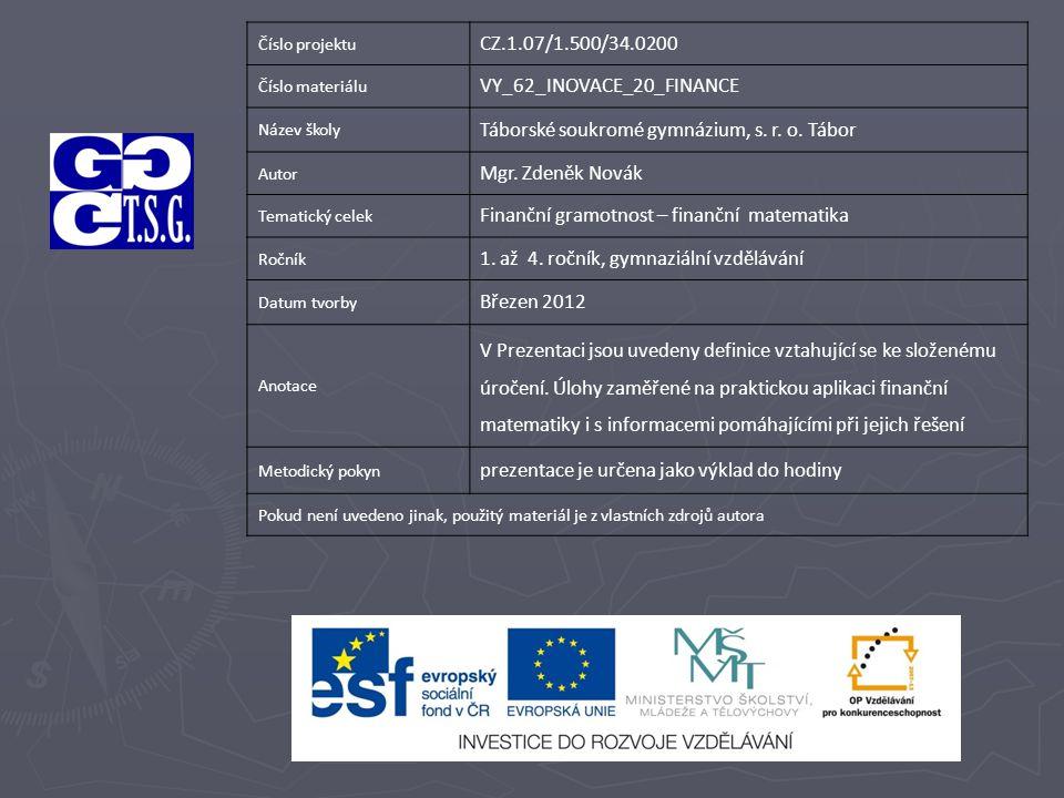 Číslo projektu CZ.1.07/1.500/34.0200 Číslo materiálu VY_62_INOVACE_20_FINANCE Název školy Táborské soukromé gymnázium, s.