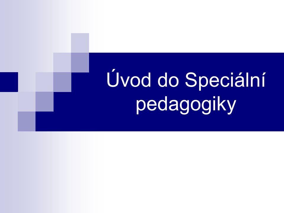 V minulosti užívané termíny Pedopatologie Nápravná pedagogika Léčebná pedagogika Korekční pedagogika Defektologie Zvláštní péče Pedagogika handicapovaných dětí Speciální pedagogika defektologická Speciální pedagogika – v ČR užíváno od roku 1973, kdy toto označení použil Miloš Sovák