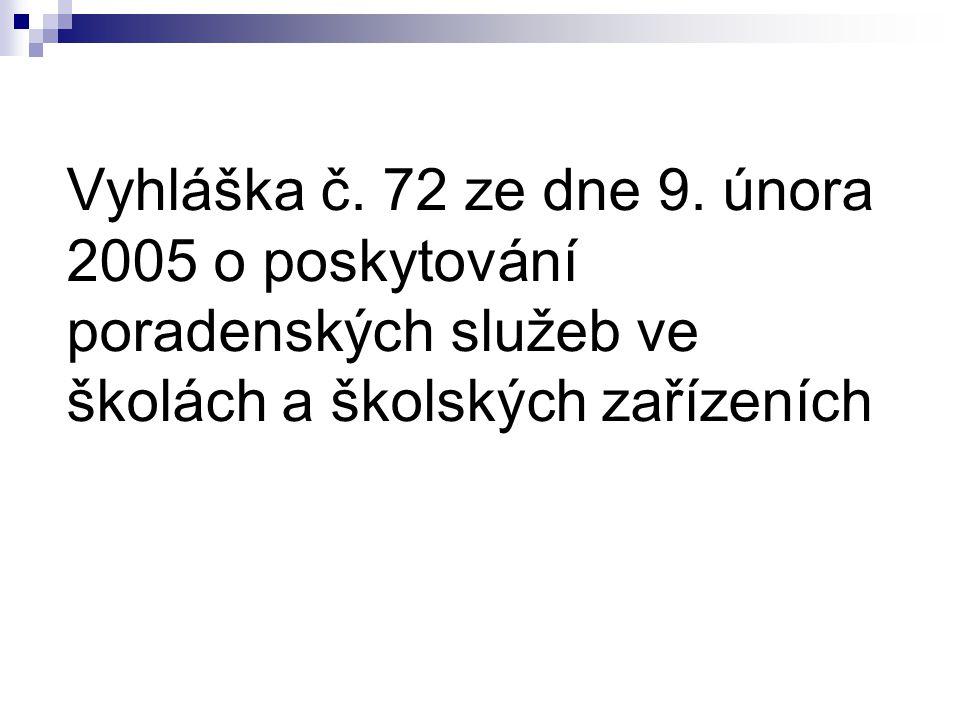 Vyhláška č. 72 ze dne 9. února 2005 o poskytování poradenských služeb ve školách a školských zařízeních