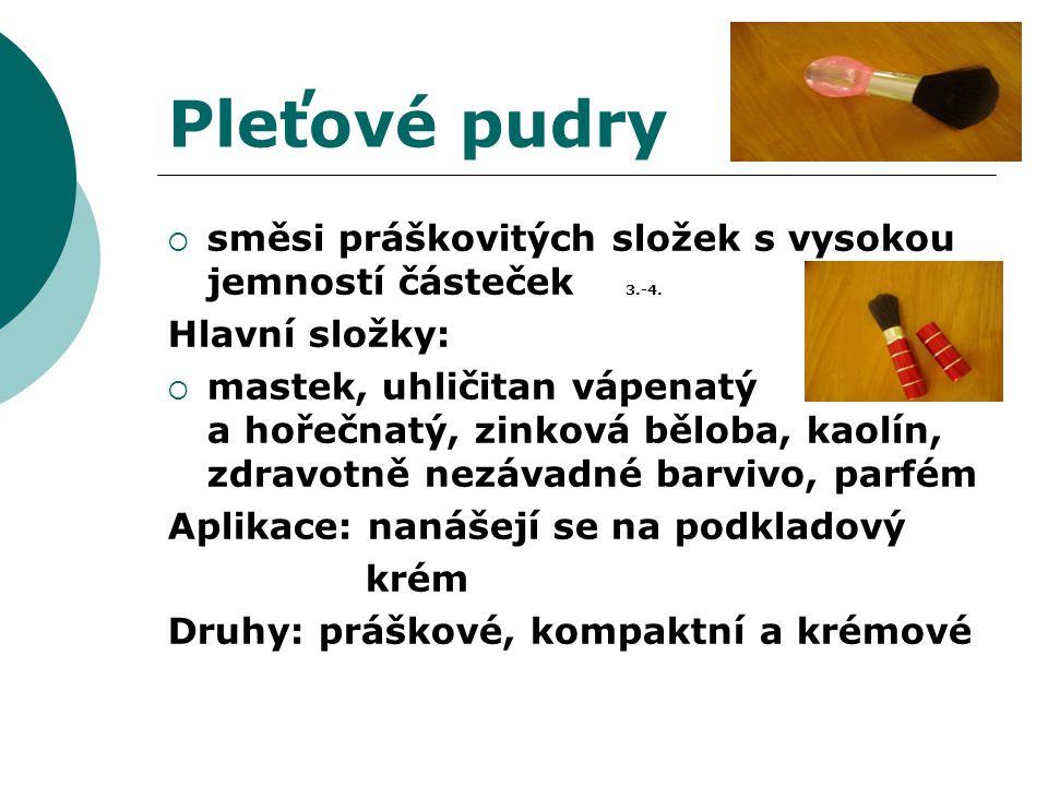 Pleťové pudry  směsi práškovitých složek s vysokou jemností částeček 3.-4.