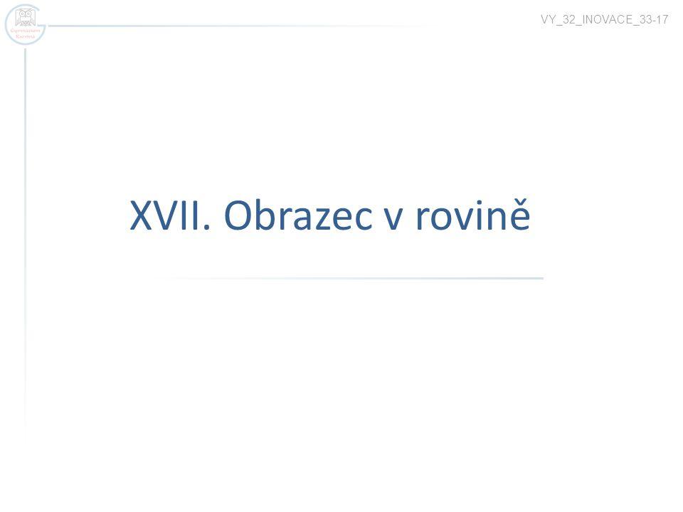 XVII. Obrazec v rovině VY_32_INOVACE_33-17