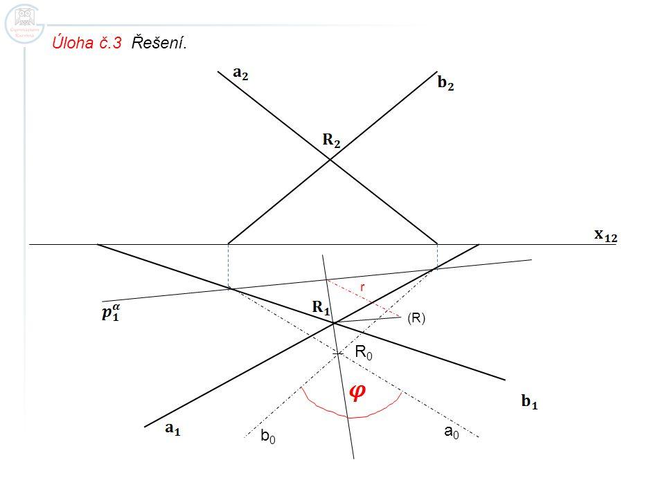 Úloha č.3 Řešení. (R) r R0R0 a0a0 b0b0