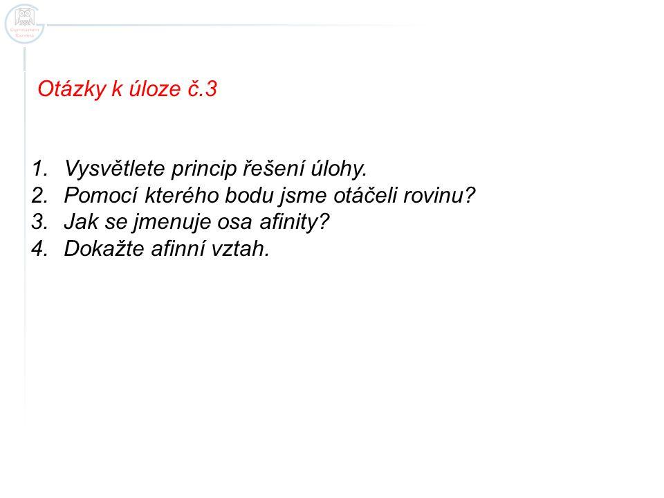 Otázky k úloze č.3 1.Vysvětlete princip řešení úlohy.