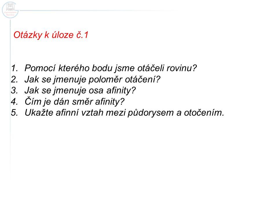 Otázky k úloze č.1 1.Pomocí kterého bodu jsme otáčeli rovinu.