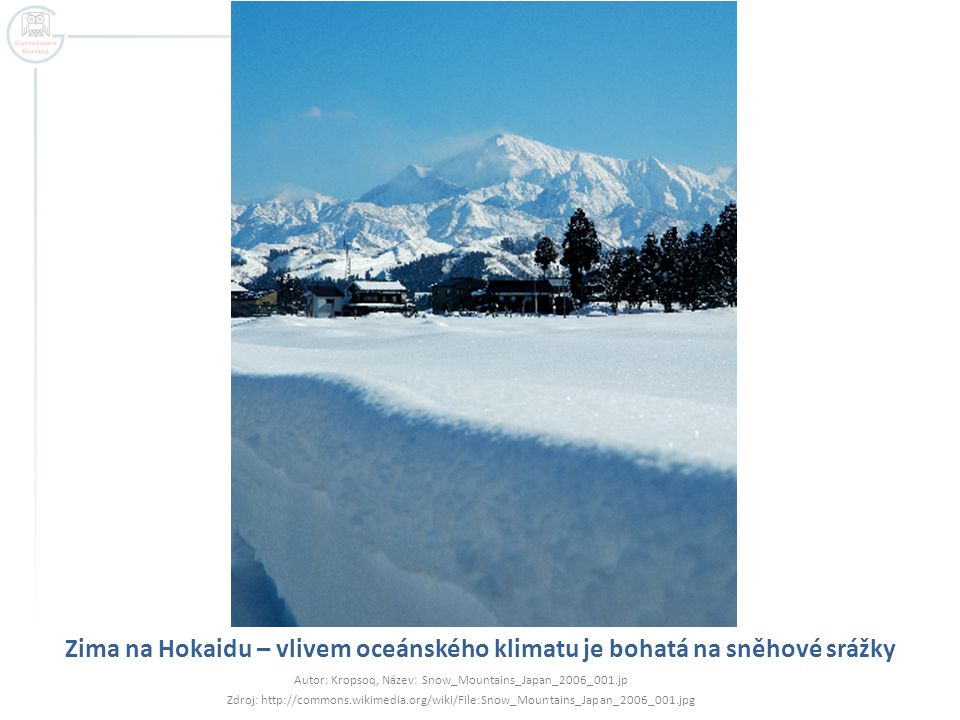 Zima na Hokaidu – vlivem oceánského klimatu je bohatá na sněhové srážky Autor: Kropsoq, Název: Snow_Mountains_Japan_2006_001.jp Zdroj: http://commons.wikimedia.org/wiki/File:Snow_Mountains_Japan_2006_001.jpg