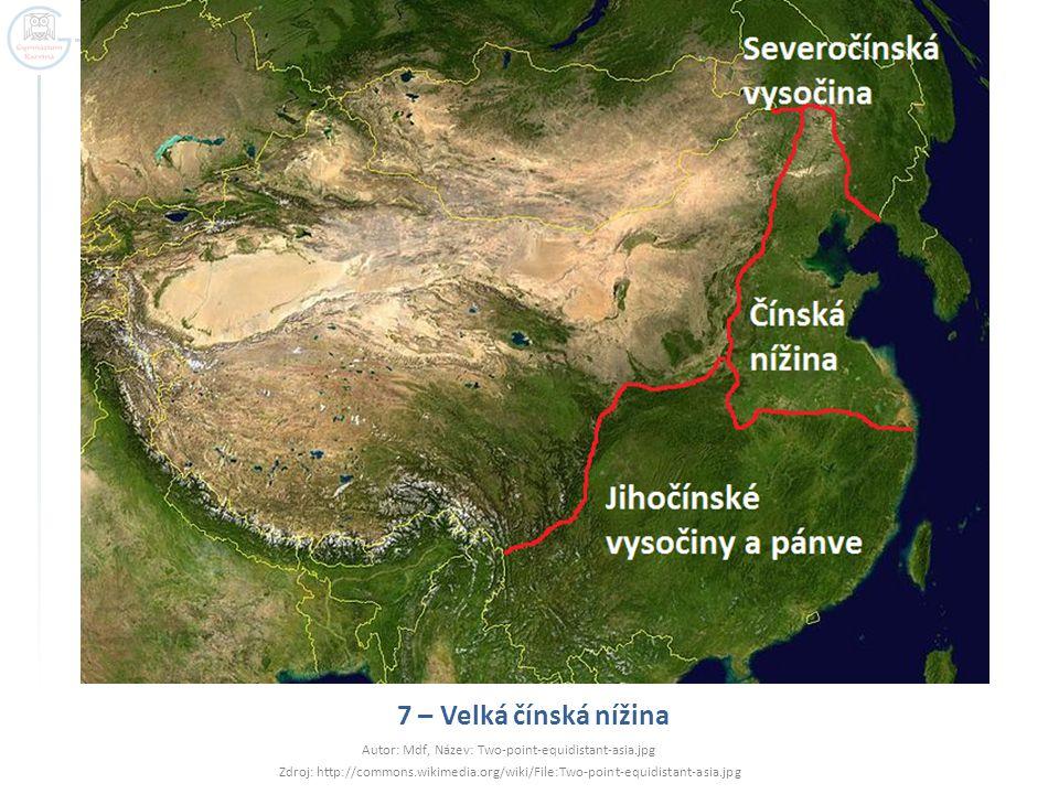 7 – Velká čínská nížina Autor: Mdf, Název: Two-point-equidistant-asia.jpg Zdroj: http://commons.wikimedia.org/wiki/File:Two-point-equidistant-asia.jpg