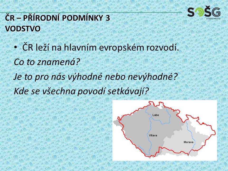 ČR leží na hlavním evropském rozvodí.Co to znamená.