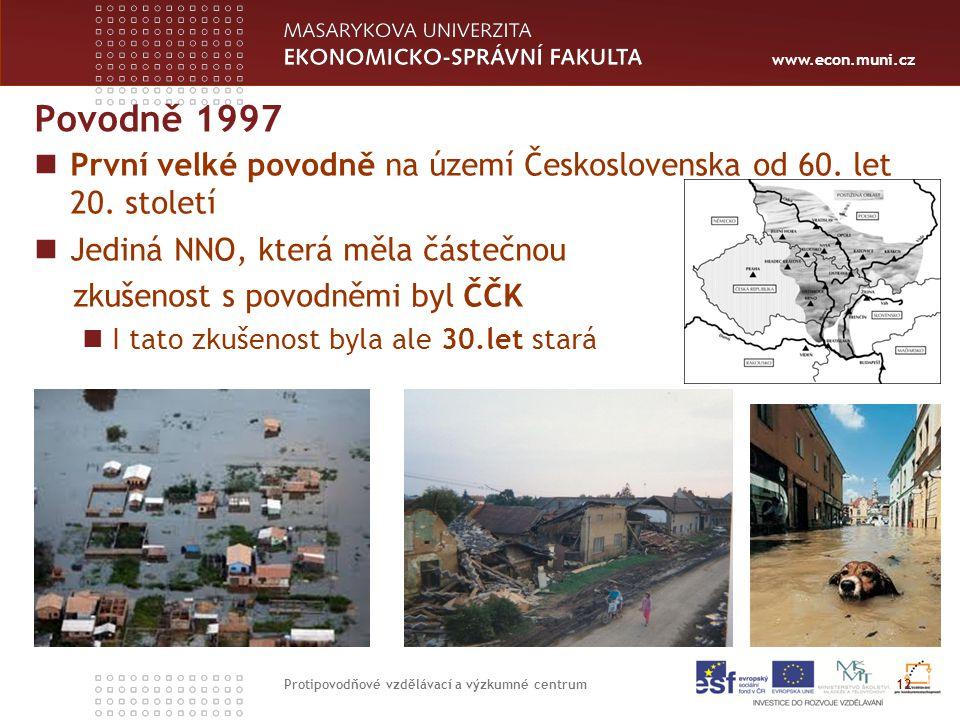 www.econ.muni.cz Povodně 1997 První velké povodně na území Československa od 60.