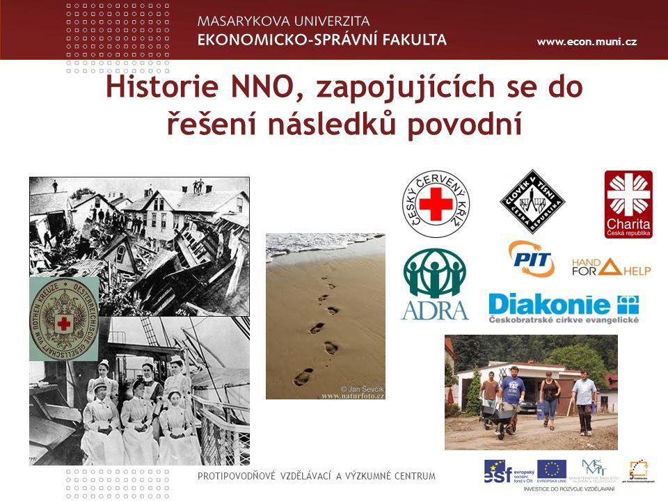www.econ.muni.cz Historie NNO, zapojujících se do řešení následků povodní PROTIPOVODŇOVÉ VZDĚLÁVACÍ A VÝZKUMNÉ CENTRUM 5