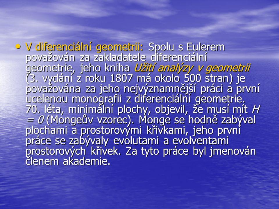 V diferenciální geometrii: Spolu s Eulerem považován za zakladatele diferenciální geometrie, jeho kniha Užití analýzy v geometrii (3. vydání z roku 18