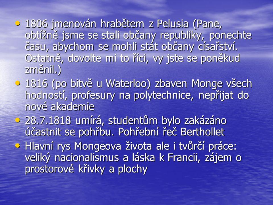 1806 jmenován hrabětem z Pelusia (Pane, obtížně jsme se stali občany republiky, ponechte času, abychom se mohli stát občany císařství. Ostatně, dovolt