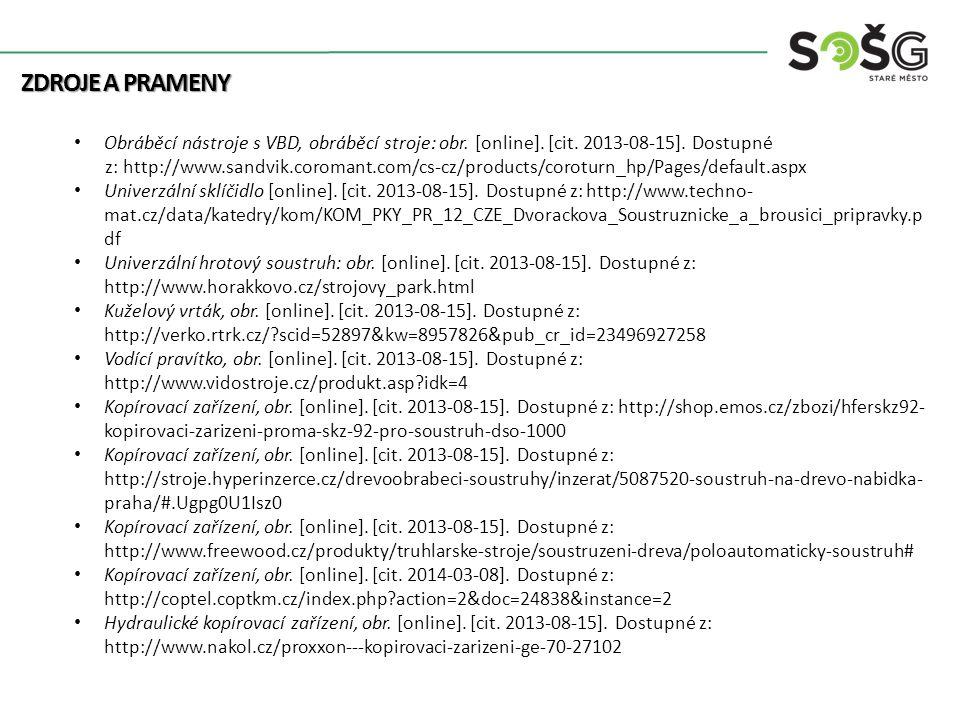 ZDROJE A PRAMENY Obráběcí nástroje s VBD, obráběcí stroje: obr. [online]. [cit. 2013-08-15]. Dostupné z: http://www.sandvik.coromant.com/cs-cz/product