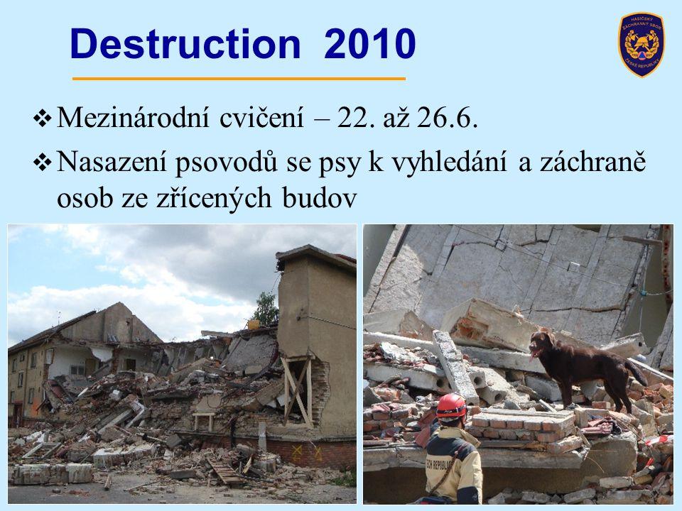Destruction 2010 19  Mezinárodní cvičení – 22. až 26.6.  Nasazení psovodů se psy k vyhledání a záchraně osob ze zřícených budov